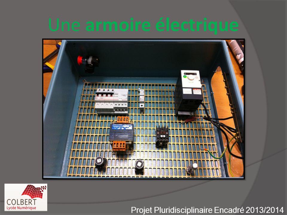 Une armoire électrique Projet Pluridisciplinaire Encadré 2013/2014