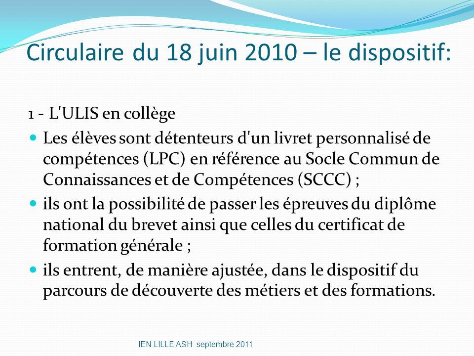 Circulaire du 18 juin 2010 – le dispositif: 1 - L'ULIS en collège Les élèves sont détenteurs d'un livret personnalisé de compétences (LPC) en référenc