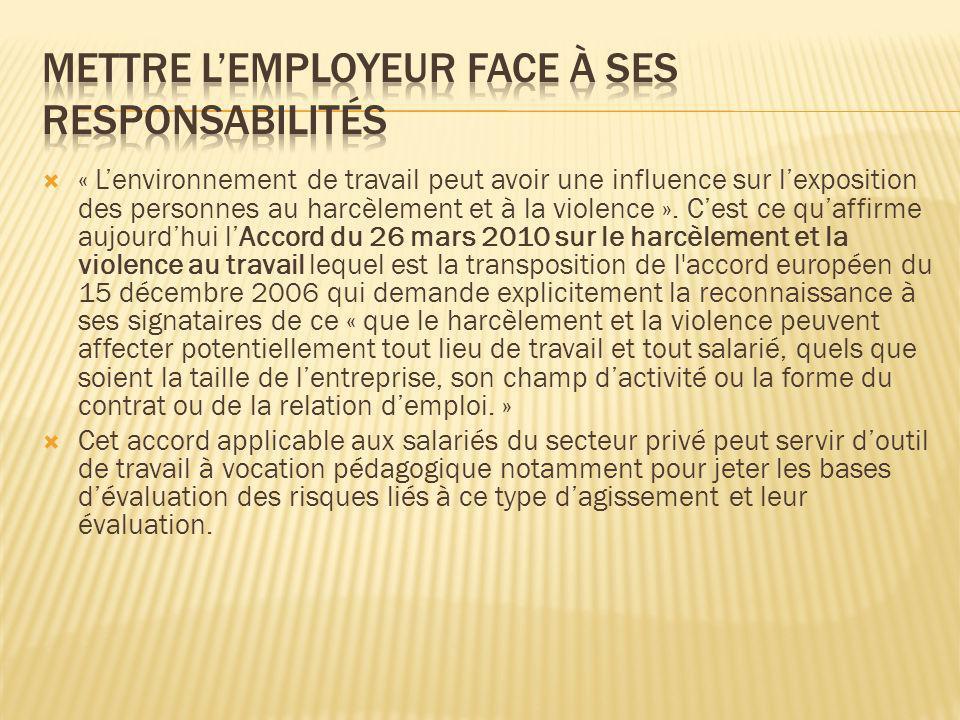 « Lenvironnement de travail peut avoir une influence sur lexposition des personnes au harcèlement et à la violence ». Cest ce quaffirme aujourdhui lAc