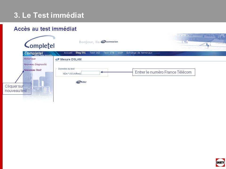 le test immédiat 3. Le Test immédiat
