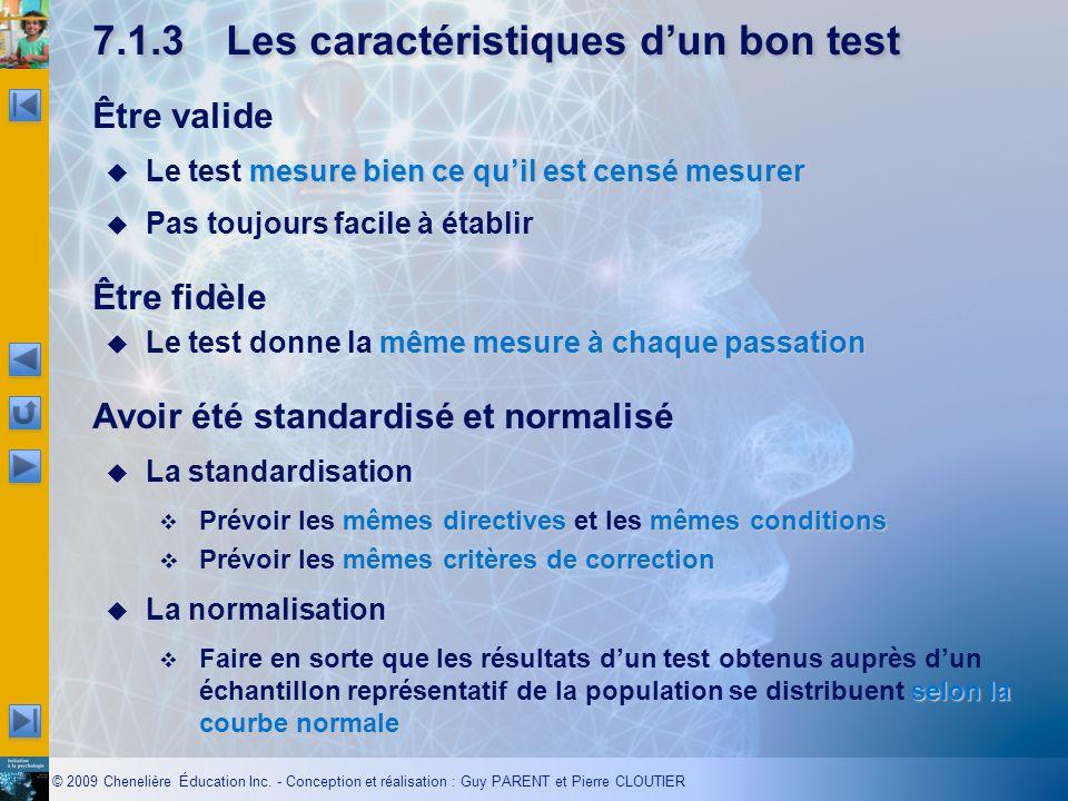 © 2009 Chenelière Éducation Inc. - Conception et réalisation : Guy PARENT et Pierre CLOUTIER 7.1.3Les caractéristiques dun bon test Être valide mesure