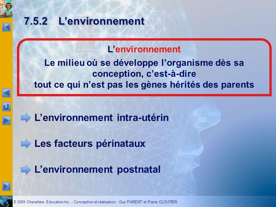 © 2009 Chenelière Éducation Inc. - Conception et réalisation : Guy PARENT et Pierre CLOUTIER 7.5.2Lenvironnement Lenvironnement intra-utérin Les facte