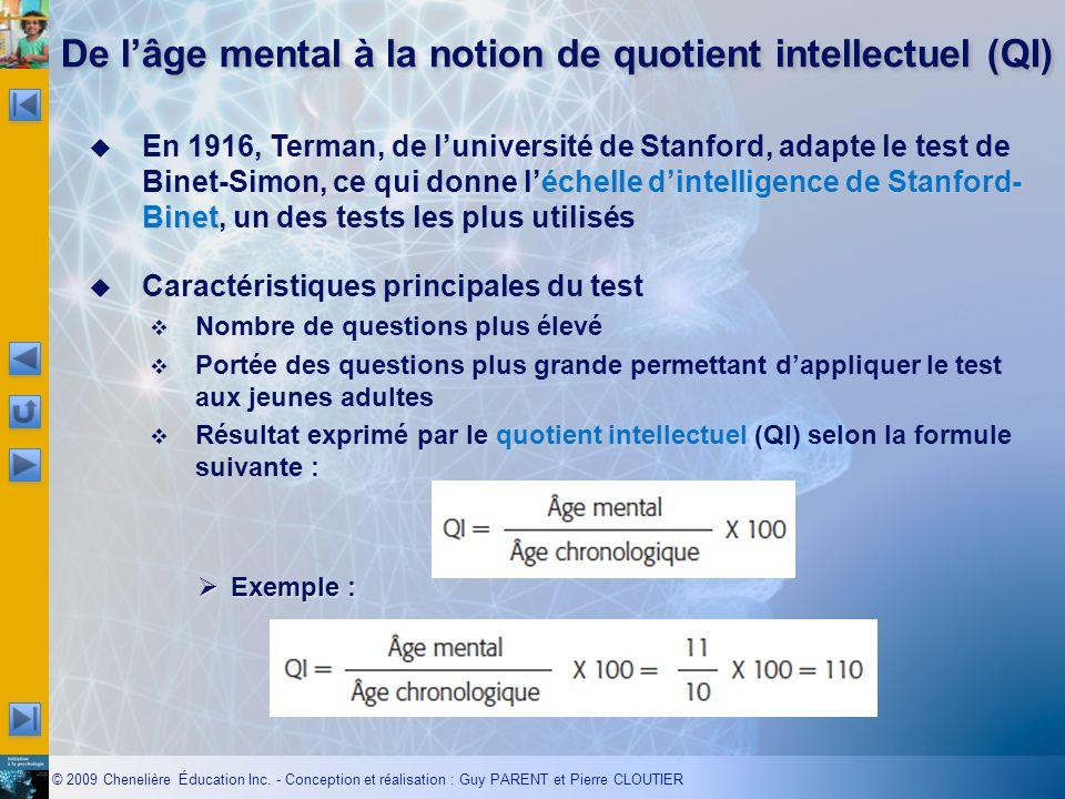 © 2009 Chenelière Éducation Inc. - Conception et réalisation : Guy PARENT et Pierre CLOUTIER De lâge mental à la notion de quotient intellectuel (QI)
