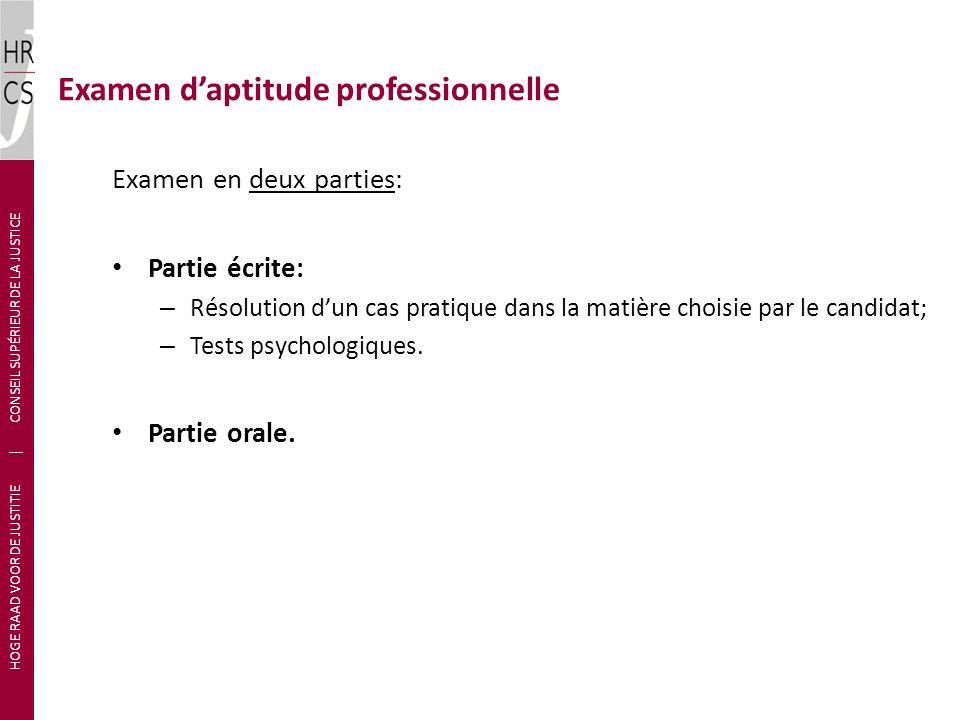 Examen en deux parties: Partie écrite: – Résolution dun cas pratique dans la matière choisie par le candidat; – Tests psychologiques. Partie orale. HO