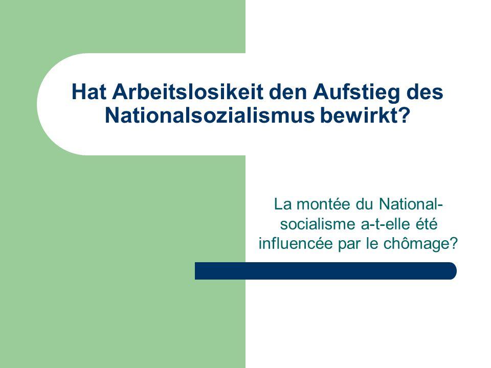 Hat Arbeitslosikeit den Aufstieg des Nationalsozialismus bewirkt.