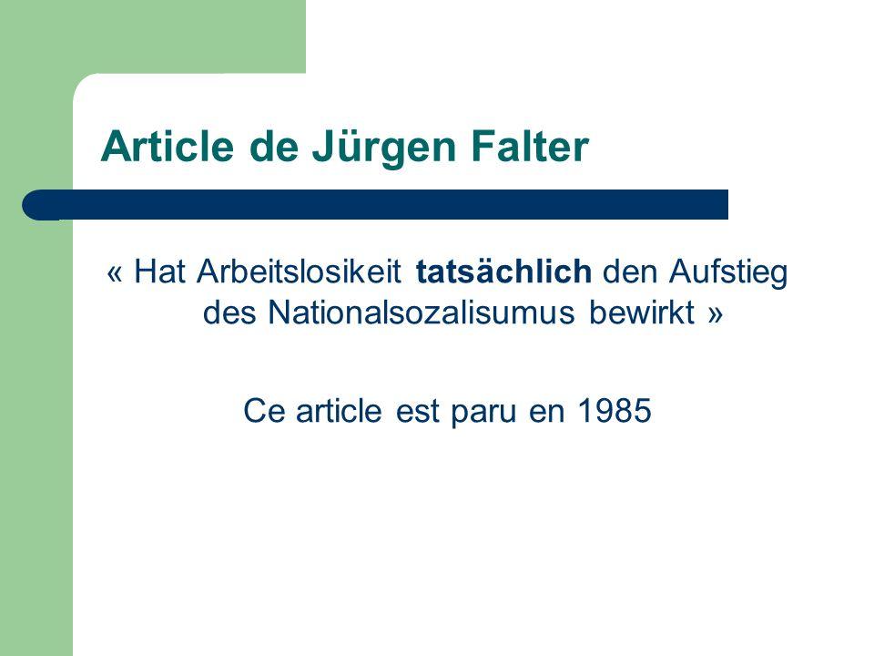 Article de Jürgen Falter « Hat Arbeitslosikeit tatsächlich den Aufstieg des Nationalsozalisumus bewirkt » Ce article est paru en 1985
