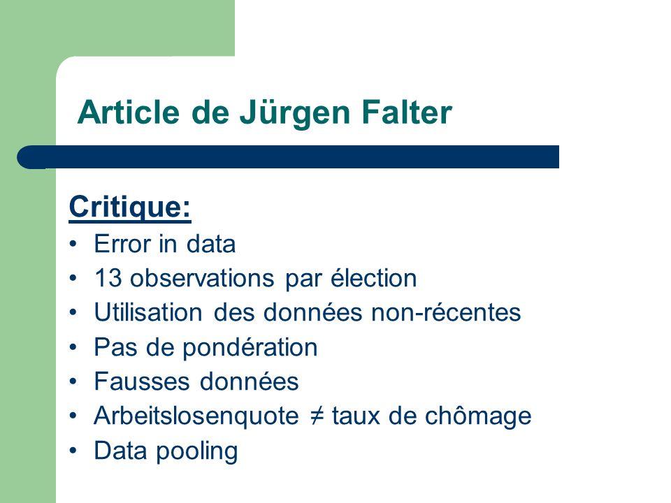 Article de Jürgen Falter Critique: Error in data 13 observations par élection Utilisation des données non-récentes Pas de pondération Fausses données Arbeitslosenquote taux de chômage Data pooling