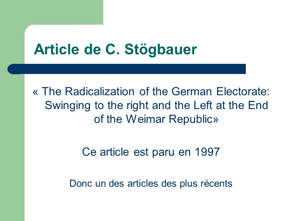 Article de C. Stögbauer « The Radicalization of the German Electorate: Swinging to the right and the Left at the End of the Weimar Republic» Ce articl