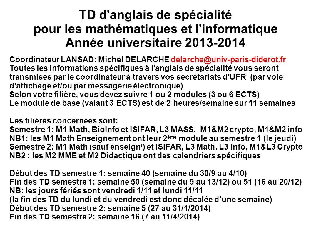 TD d'anglais de spécialité pour les mathématiques et l'informatique Année universitaire 2013-2014 Coordinateur LANSAD: Michel DELARCHE delarche@univ-p