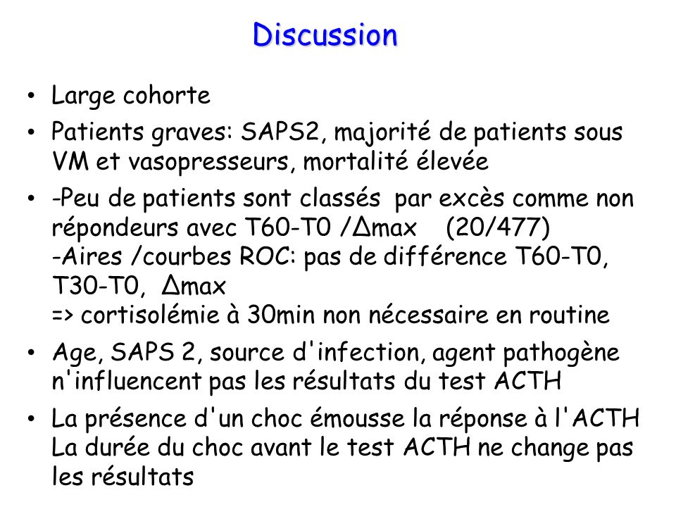 Discussion Large cohorte Patients graves: SAPS2, majorité de patients sous VM et vasopresseurs, mortalité élevée -Peu de patients sont classés par exc