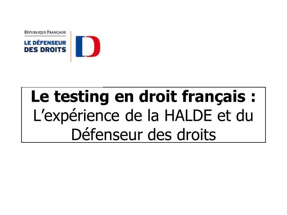 Le testing en droit français : Lexpérience de la HALDE et du Défenseur des droits