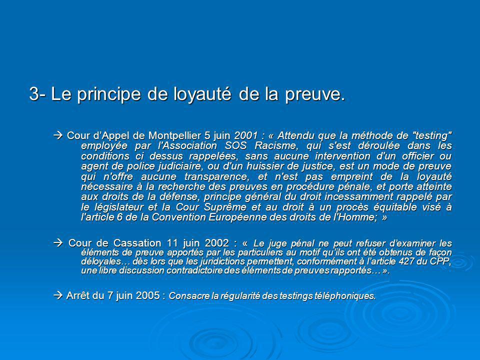 3- Le principe de loyauté de la preuve.