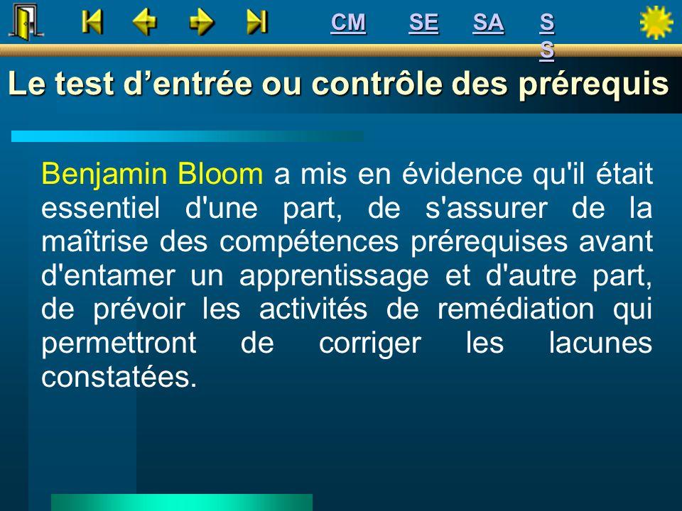 Benjamin Bloom a mis en évidence qu'il était essentiel d'une part, de s'assurer de la maîtrise des compétences prérequises avant d'entamer un apprenti