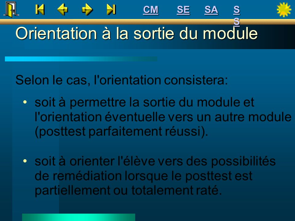 Orientation à la sortie du module soit à permettre la sortie du module et l'orientation éventuelle vers un autre module (posttest parfaitement réussi)