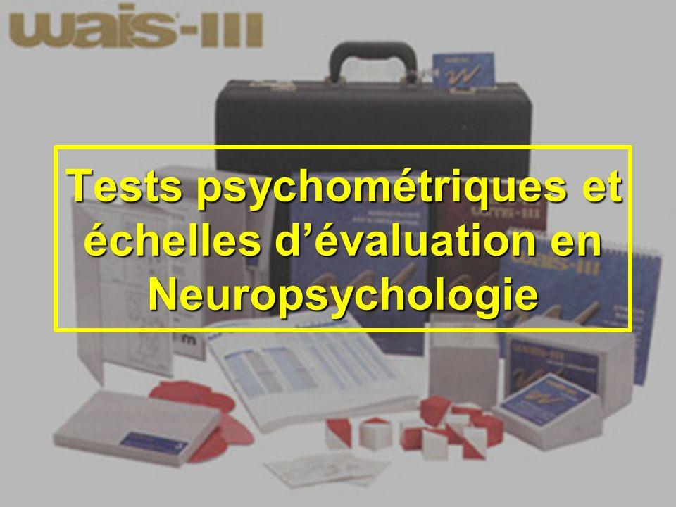 Tests psychométriques et échelles dévaluation en Neuropsychologie