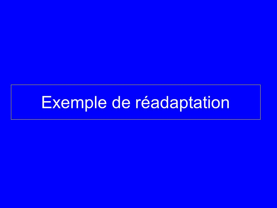 Exemple de réadaptation