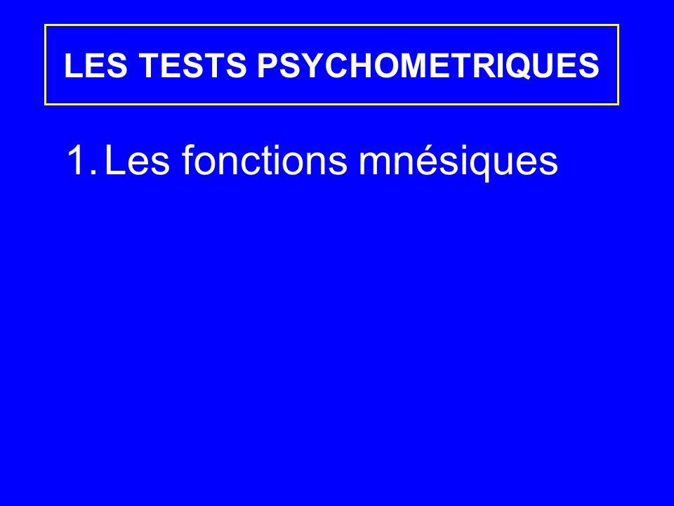 1.Les fonctions mnésiques LES TESTS PSYCHOMETRIQUES