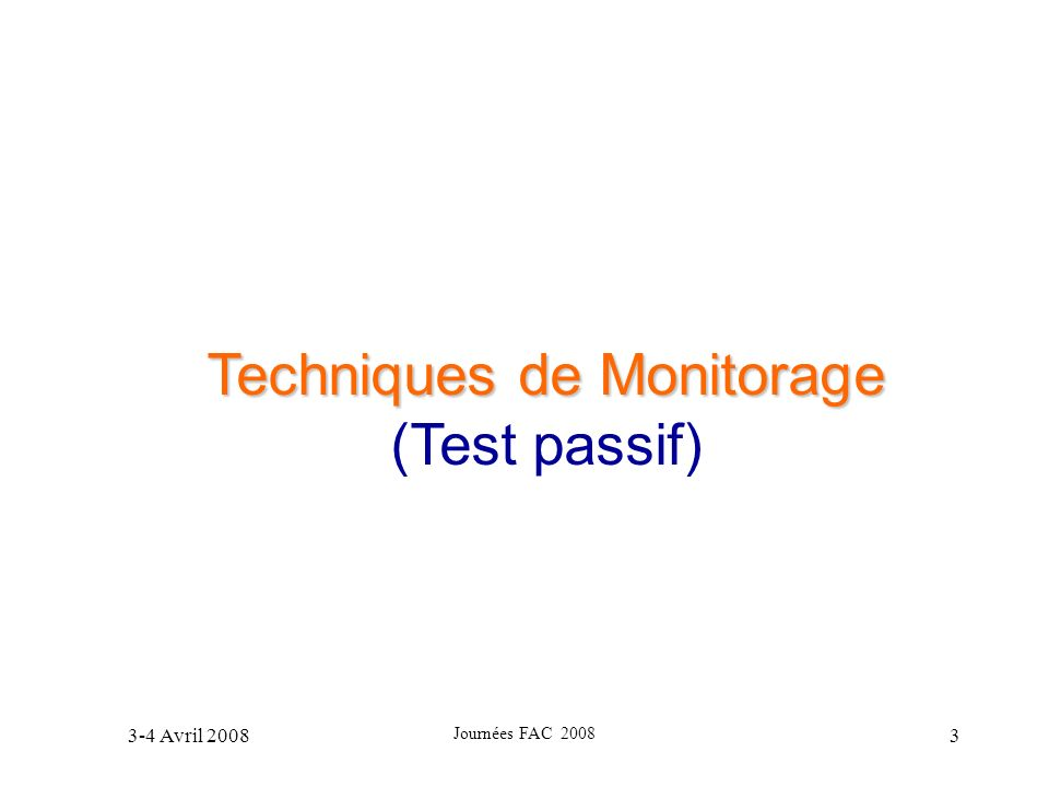 3-4 Avril 2008 Journées FAC 2008 24 Architecture de test (avec des POs dans la passerelle) Mise en place des POs entre les couches WSP, WTP et WDP Utilisation des POs – –Pour observer les échanges entre les couches afin de détecter des erreurs fonctionnelles