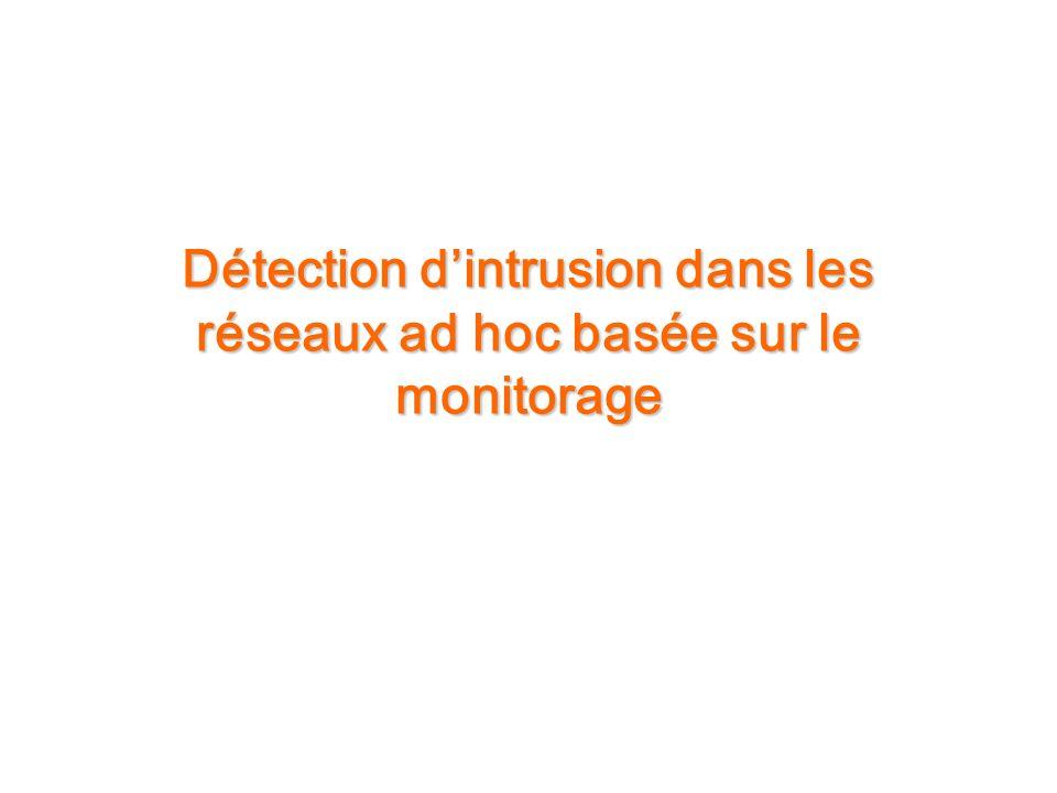 Détection dintrusion dans les réseaux ad hoc basée sur le monitorage