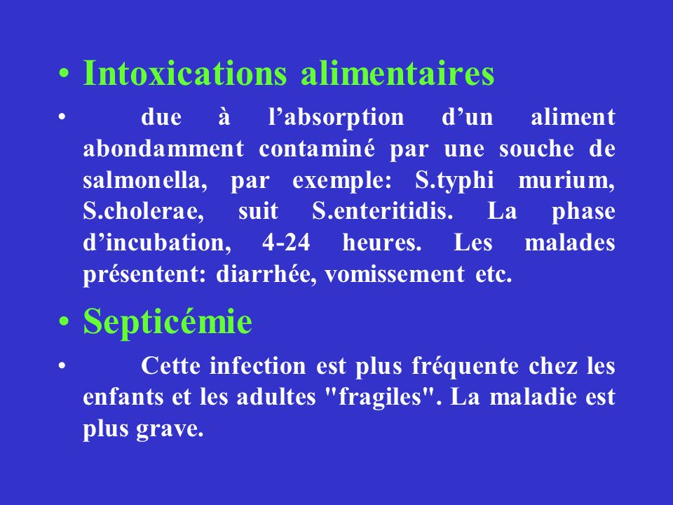 Intoxications alimentaires due à labsorption dun aliment abondamment contaminé par une souche de salmonella, par exemple: S.typhi murium, S.cholerae, suit S.enteritidis.