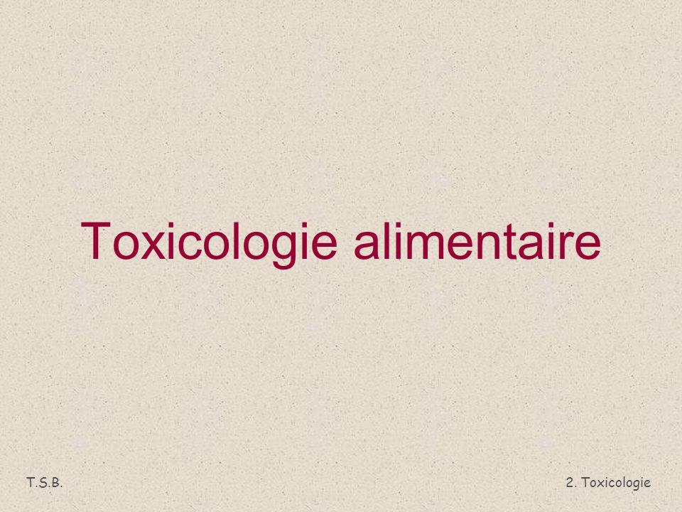 2. Toxicologie T.S.B. Toxicologie alimentaire