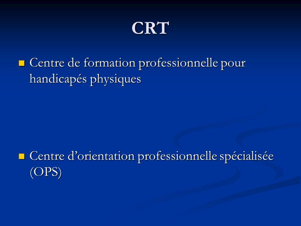 CRT Centre de formation professionnelle pour handicapés physiques Centre de formation professionnelle pour handicapés physiques Centre dorientation pr