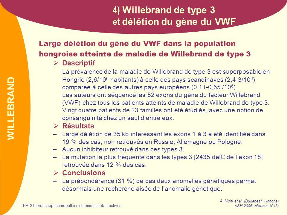 PREVAIL Large délétion du gène du VWF dans la population hongroise atteinte de maladie de Willebrand de type 3 Descriptif La prévalence de la maladie