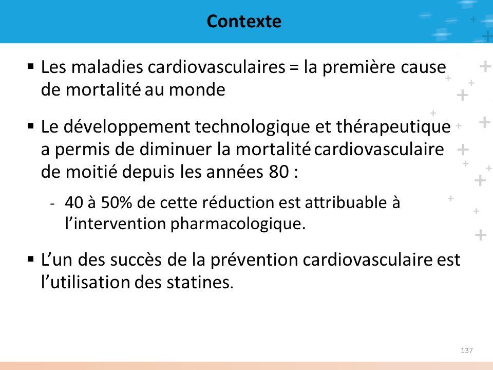 137 Contexte Les maladies cardiovasculaires = la première cause de mortalité au monde Le développement technologique et thérapeutique a permis de dimi