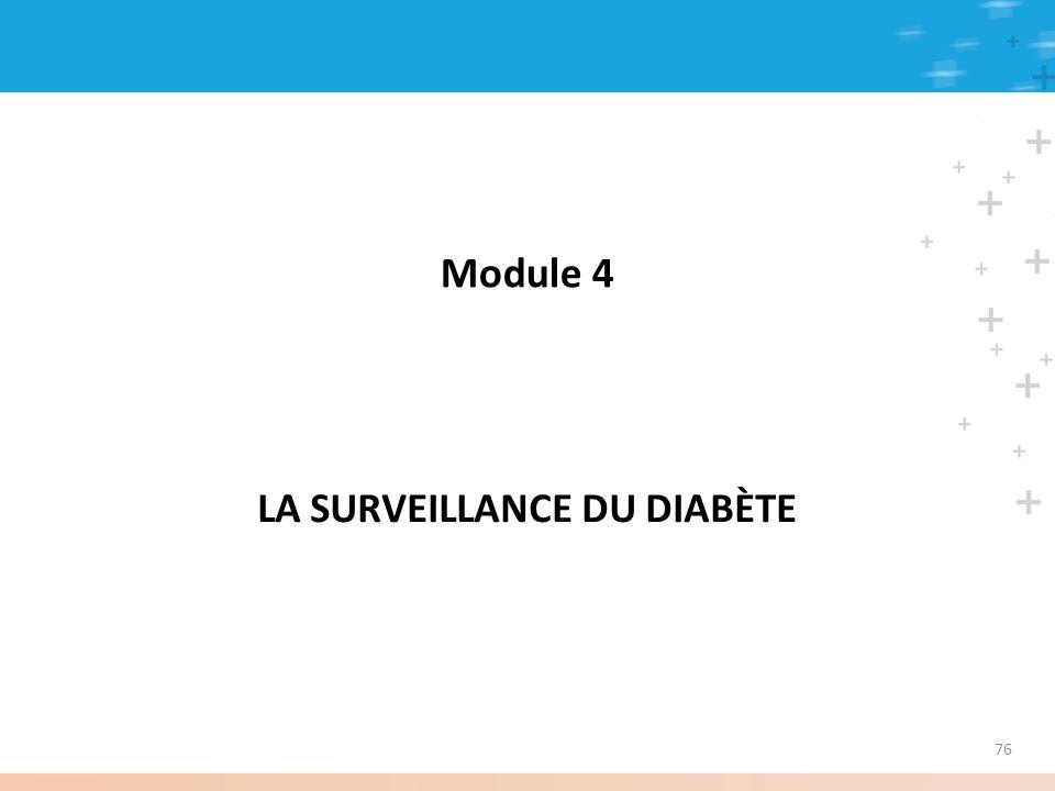 Module 4 LA SURVEILLANCE DU DIABÈTE 76