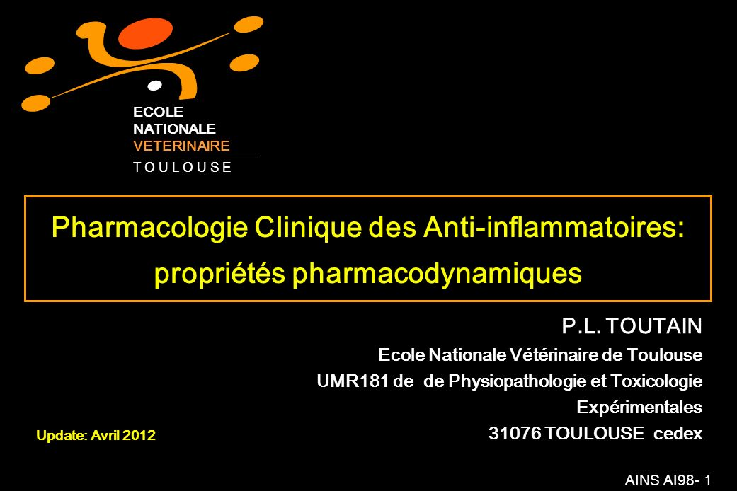 AINS AI98- 1 Pharmacologie Clinique des Anti-inflammatoires: propriétés pharmacodynamiques P.L.