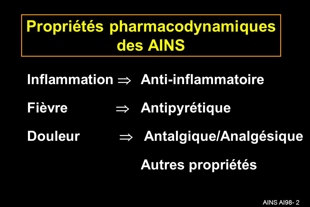 AINS AI98- 63 Développement temporel dune inflammation Phase 1 Acute phase Phase 2 Tissue repair Phase 3 Remodeling phase Inflammation Approximate time table 7-10 days (acute phase 3 days) Resolution Minor to no cell death Replacement of Type III collagen with Type I collagen Adapt to original tissue Chemical mediators release Vasodilatation Lymphatic channels blocked Osmotic pressure Result edema/swelling Margination Phagocytosis Anti-inflammatory mediators Promote apoptosis and clearance of leucocytes from the inflammatory site Proliferation Granulation Fibroblasts lay down collagen Regeneration Scar tissue formed Capillarization Approximate time table 2-3 weeks Capillarization Occurs for up to 1 year