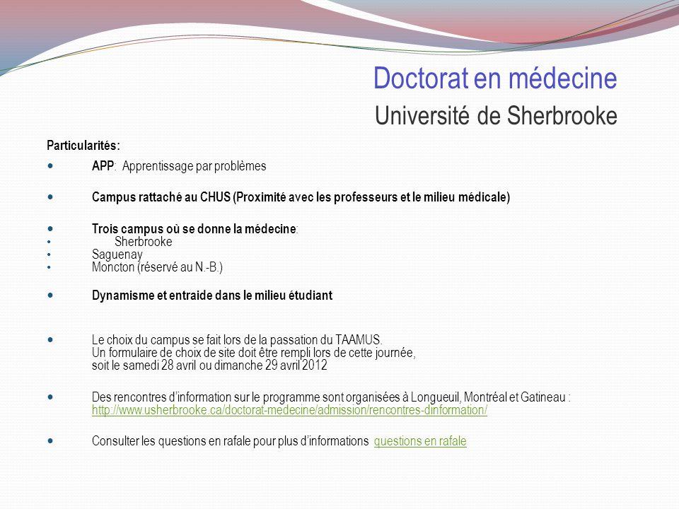 Doctorat en médecine Université de Sherbrooke Sélection : 50% Cote R 15% TAAMUS 35% MEM TAAMUS (T est d A ptitude à l A pprentissage de la M édecine à