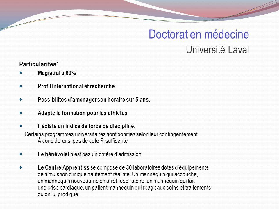 Doctorat en médecine Université Laval Sélection : 50% Cote R 20% QAS 30% MEM Cote R Le comité ne considère aucune Cote R inférieure à 32.5 QASQAS ( Q