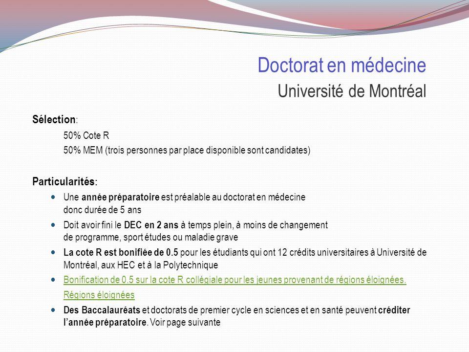 Doctorat en médecine Université de Montréal Places disponibles : 2011Pour les collégiens 1109demandes dadmission 670invités au MEM 173personnes inscri