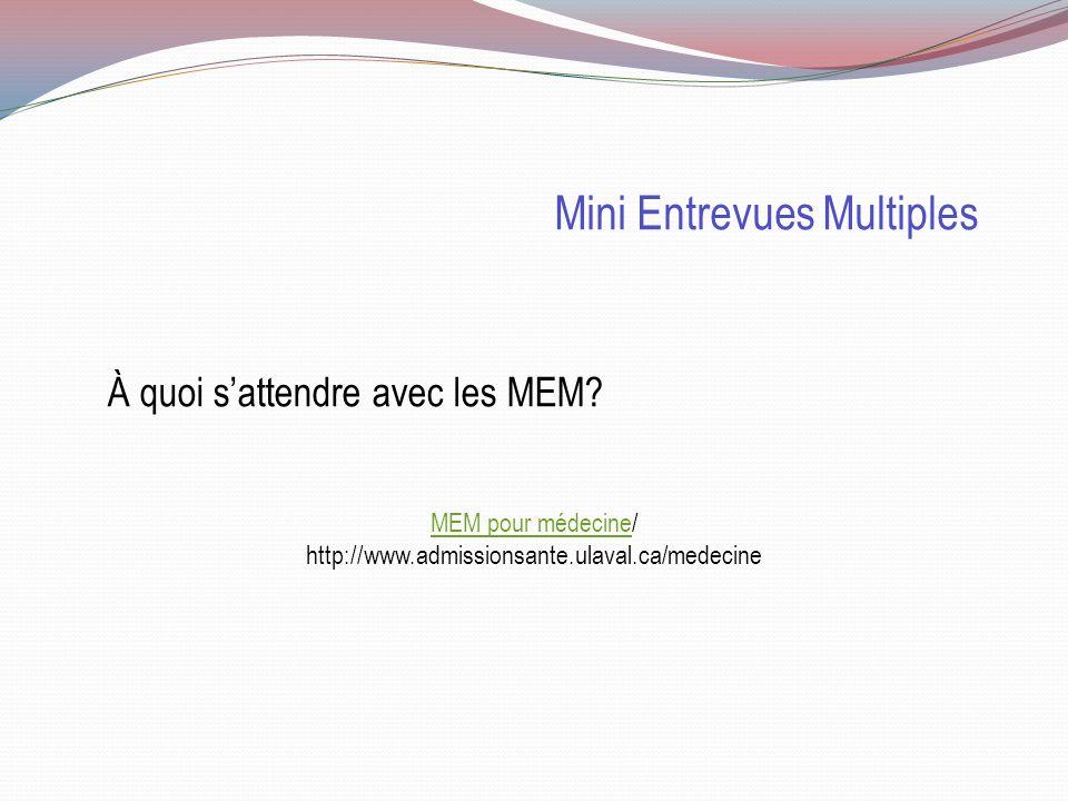 Mini Entrevues Multiples Les universités de Sherbrooke, Montréal et Laval sentendent pour que les étudiants passent un seul MEM Lieux Un lieu vous ser