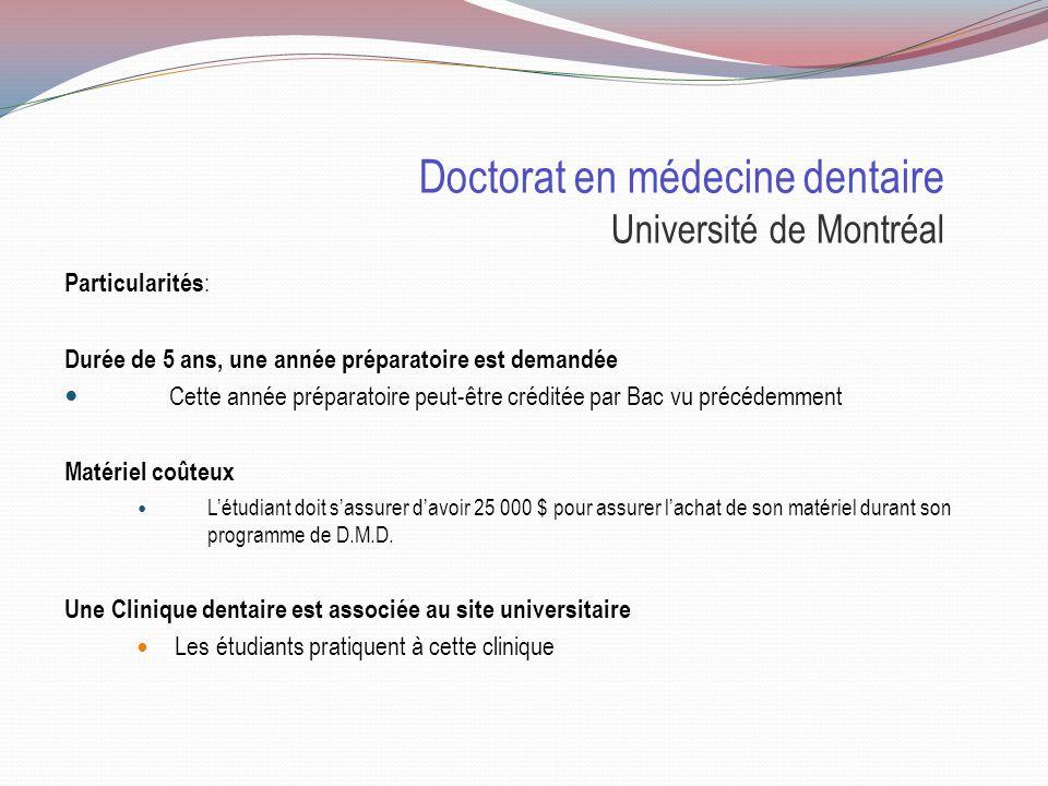 Doctorat en médecine dentaire Université de Montréal Sélection : Cote R: 33.2 TAED Test daptitudes dentaires Mesure la perception visuelle et la dexté