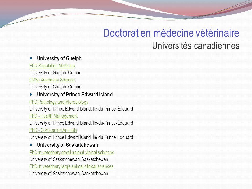 Doctorat en médecine vétérinaire Universités canadiennes Universités en Ontario, dans les Maritimes et en Saskatchewan Universités en Ontario, dans les Maritimes et en Saskatchewan