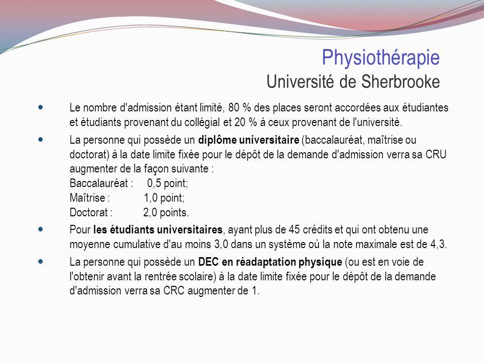 Physiothérapie Université de Montréal Places disponibles : Candidats : 1117 dont 595 collégiens, répartition des places en 2011 : 108 dont 58 à des collégiens, offres dadmission : 356 dont 274 à des collégiens.