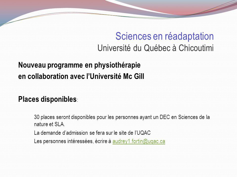 Physiothérapie Université de Sherbrooke Le nombre d'admission étant limité, 80 % des places seront accordées aux étudiantes et étudiants provenant du