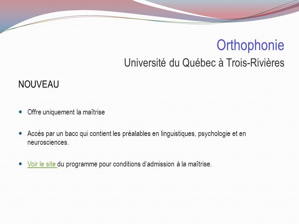 Orthophonie Université Montréal Rentre directement et uniquement au BAC en orthophonie pour avoir accès à la maîtrise. Pour être admis à la pratique d