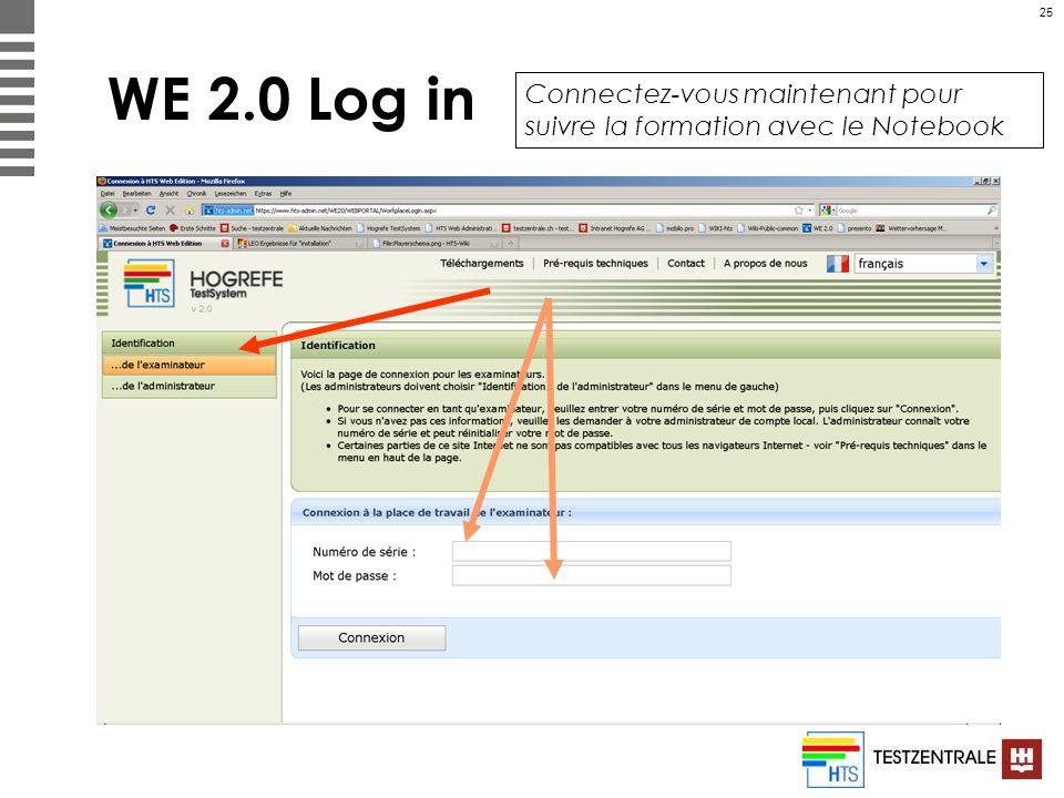 25 WE 2.0 Log in Connectez-vous maintenant pour suivre la formation avec le Notebook