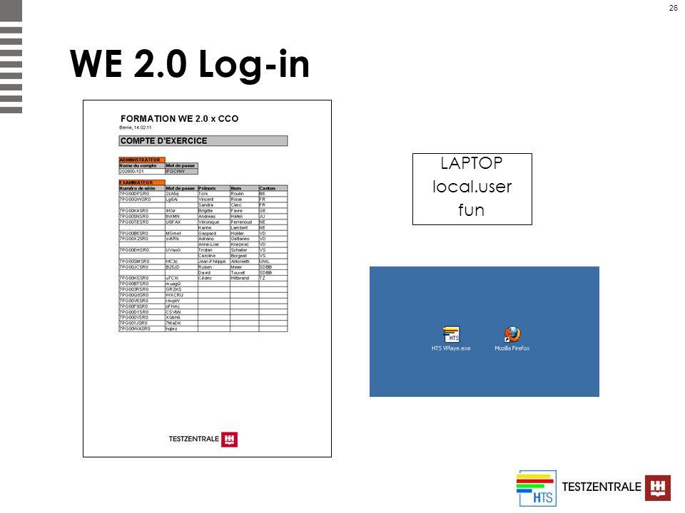 26 WE 2.0 Log-in LAPTOP local.user fun
