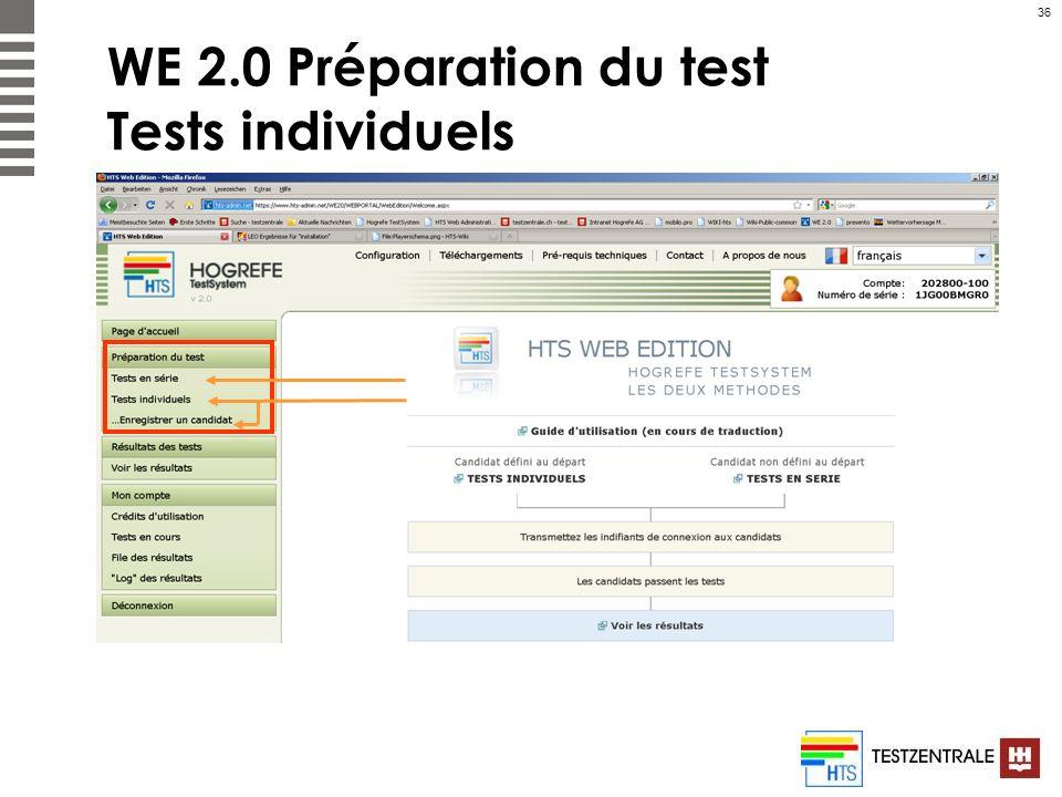 36 WE 2.0 Préparation du test Tests individuels
