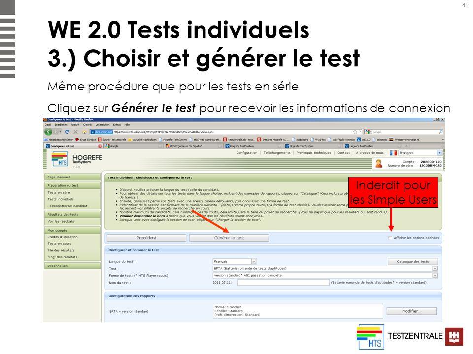 41 WE 2.0 Tests individuels 3.) Choisir et générer le test Même procédure que pour les tests en série Cliquez sur Générer le test pour recevoir les in