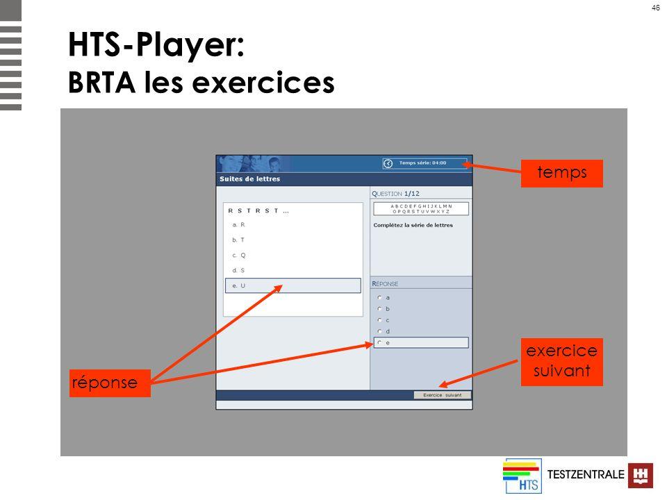 46 HTS-Player: BRTA les exercices réponse temps exercice suivant