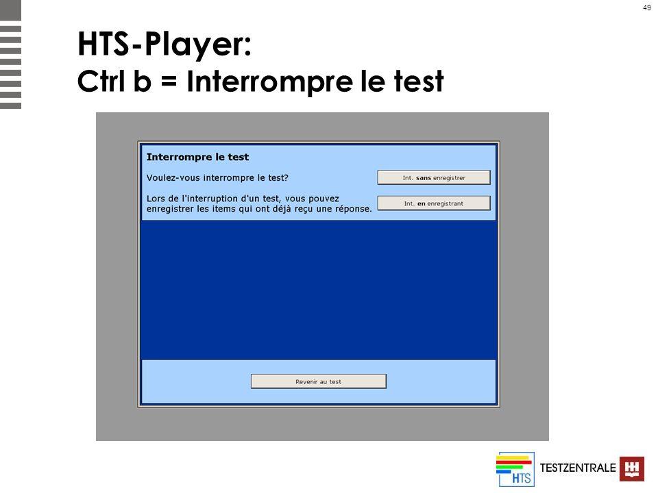 49 HTS-Player: Ctrl b = Interrompre le test