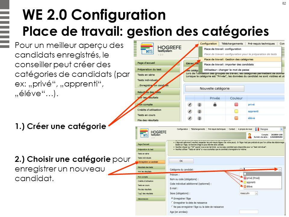 62 WE 2.0 Configuration Place de travail: gestion des catégories Pour un meilleur aperçu des candidats enregistrés, le conseiller peut créer des catég