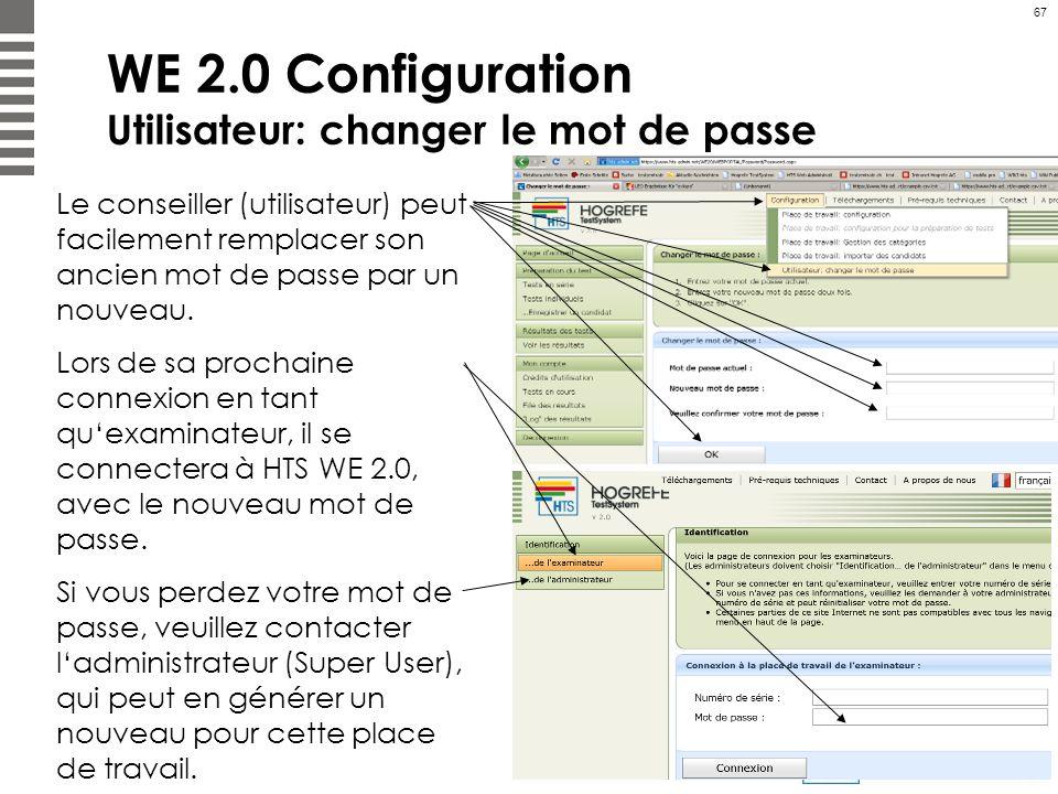 67 WE 2.0 Configuration Utilisateur: changer le mot de passe Le conseiller (utilisateur) peut facilement remplacer son ancien mot de passe par un nouv