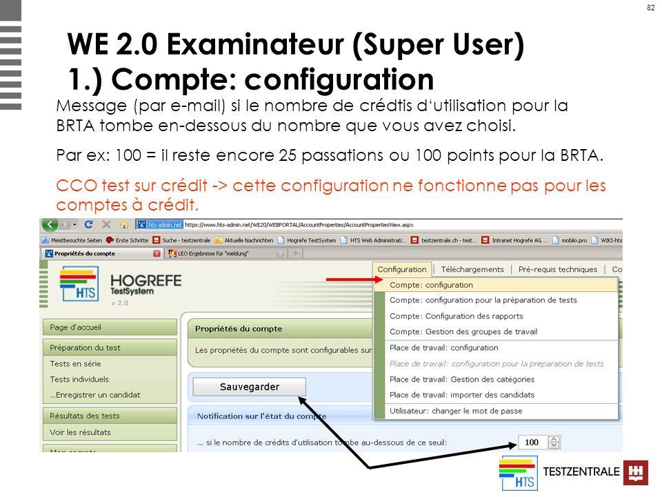 82 WE 2.0 Examinateur (Super User) 1.) Compte: configuration Message (par e-mail) si le nombre de crédtis dutilisation pour la BRTA tombe en-dessous d