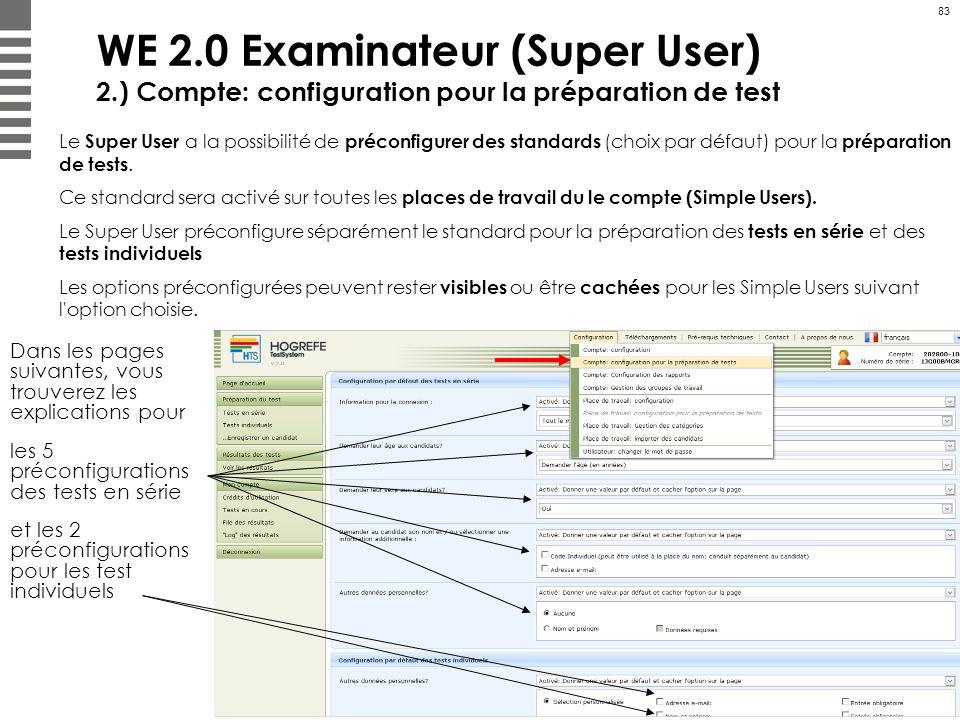 83 WE 2.0 Examinateur (Super User) 2.) Compte: configuration pour la préparation de test Le Super User a la possibilité de préconfigurer des standards